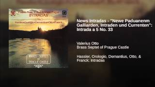 "News Intradas - ""Newe Paduanenm Galliarden, Intraden und Currenten"": Intrada a 5 No. 33"