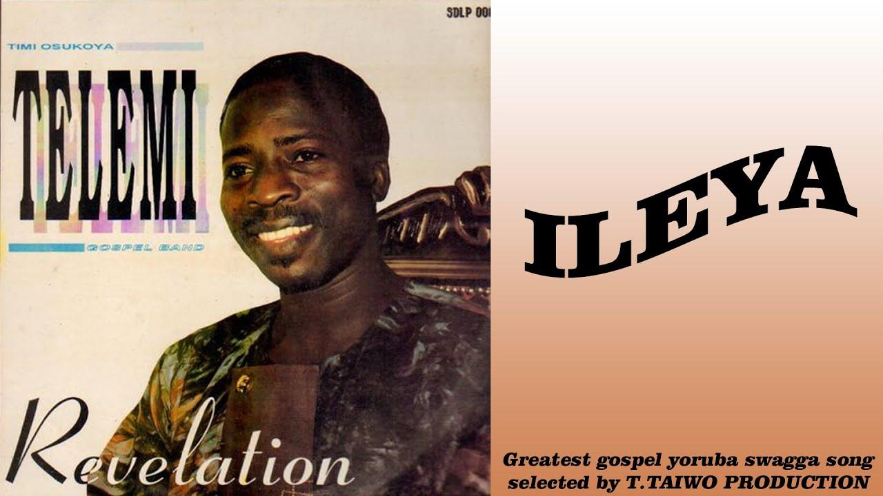 Download TIMI OSUKOYA (TELEMI)-ILEYA (REVELATION ALBUM)