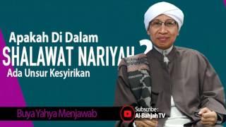 Apakah Di Dalam Shalawat Nariyah Ada Unsur Kesyirikan? | Buya Yahya Menjawab