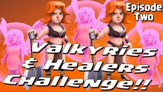 Valkyrie Healers Challenge Ep 2 - Clash of Clans