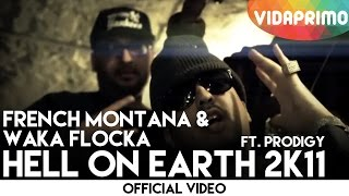 Смотреть клип French Montana & Waka Flocka Ft Prodigy - Hell On Earth 2K11