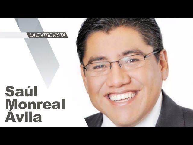 La Entrevista: Saúl Monreal Ávila, Presidente Municipal de Fresnillo, Zacatecas