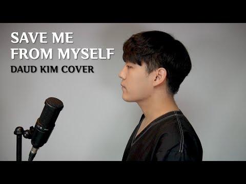Harris J - Save Me From Myself (cover By Daud Kim)