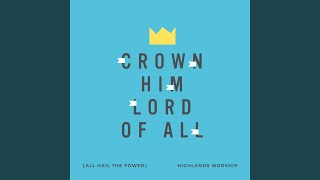 Play Crown Him Lord of All (All Hail the Power)