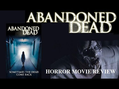 ABANDONED DEAD  2015 Sarah Nicklin  Horror Movie