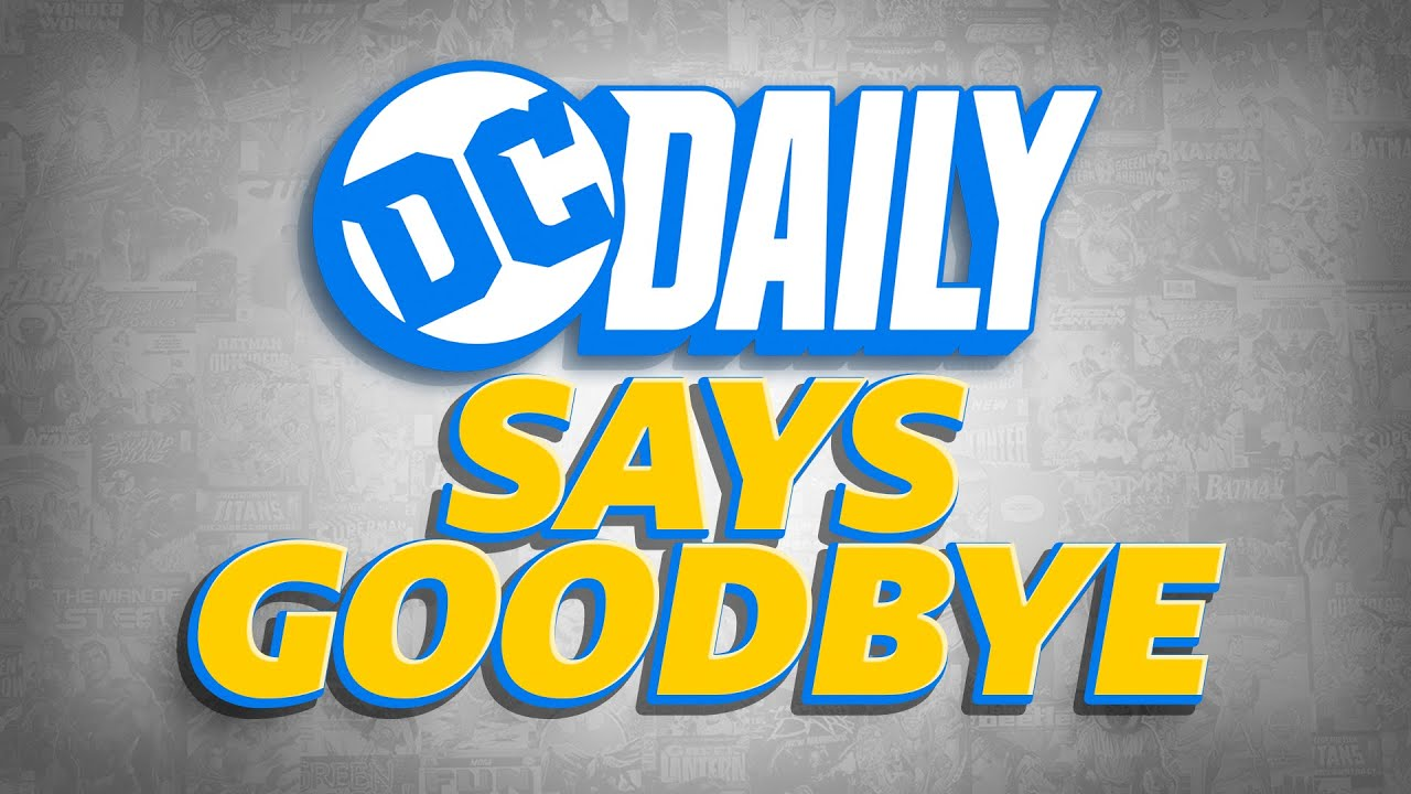 DC Daily Says Goodbye | DC Daily