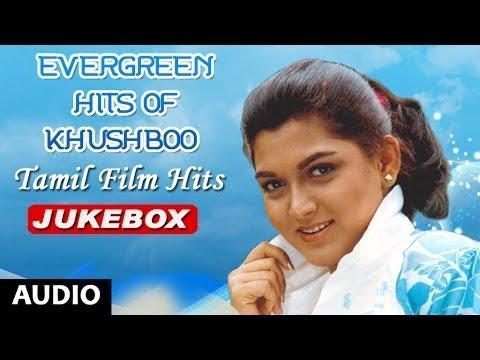 Evergreen Hits Of Kushboo Jukebox   Kushboo Tamil Film Hits Songs   Kushboo Old Tamil Hits Songs
