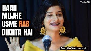 Haan Mujhe Usme Rab Dikhta Hai | SANGITA YADUVANSHI | The Ink Art