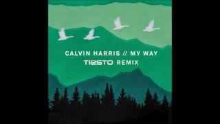 Calvin Harris   My Way Tiesto Remix