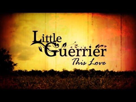 LITTLE GUERRIER - THIS LOVE (Clip Officiel)