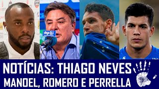 NOTÍCIAS: THIAGO NEVES, LUCAS ROMERO, MANOEL E ZEZÉ PERRELLA