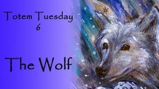 Totem Tuesday 6 -  The Wolf