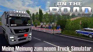 ETS2 On the Road ★ Meine Meinung zum neuen Truck Simulator ★ #198 Spiel-Tour [Deutsch/HD]