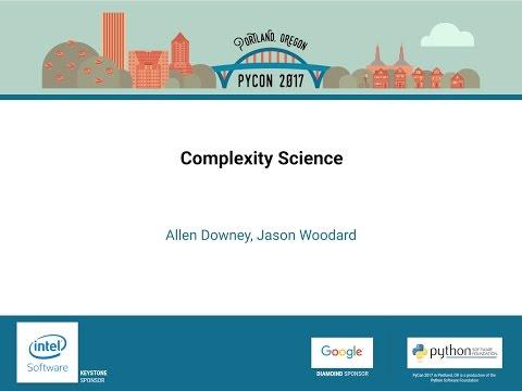 Allen Downey, Jason Woodard - Complexity Science - PyCon 2017