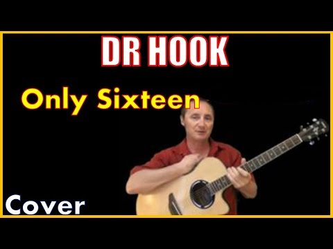 Only Sixteen Dr Hook Lyrics And Cover