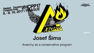 Josef Šíma - ANARCHY AS A CONSERVATIVE PROGRAM | HCPP17