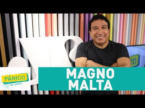 Magno Malta - Pânico - 09/06/17