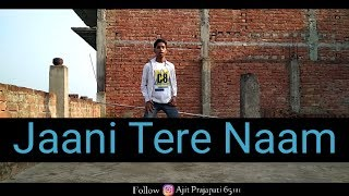 Jaani Tere Naam dance video Ajit Prajapati dance choreography by Vicky Patel dance
