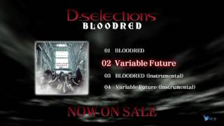 'D-selections/Variable Future short Ver.