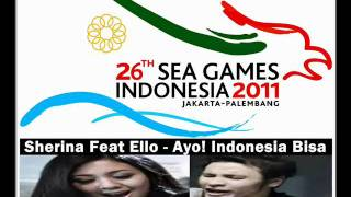 Sherina Feat Ello - Ayo! Indonesia Bisa (Sea Games 2011)