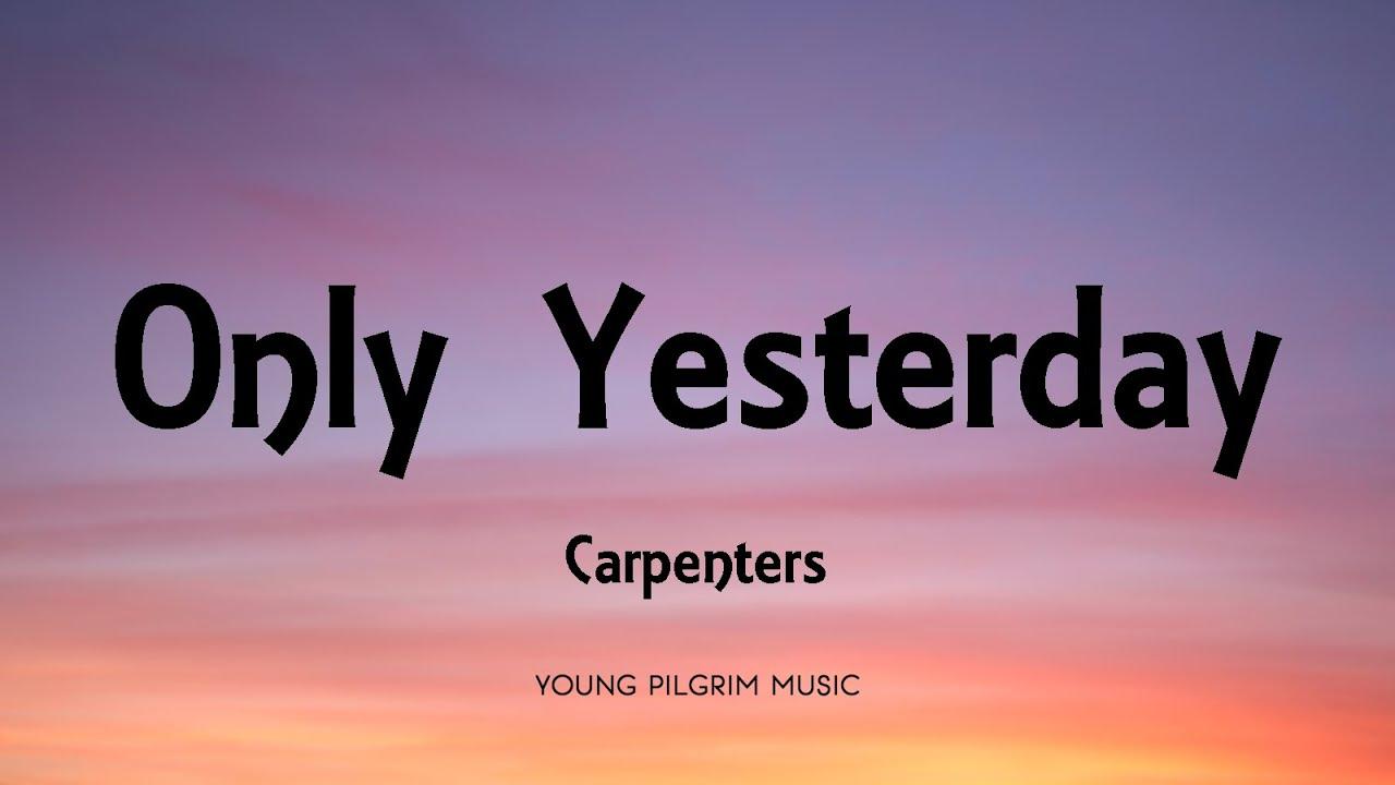 Download Carpenters - Only Yesterday (Lyrics)