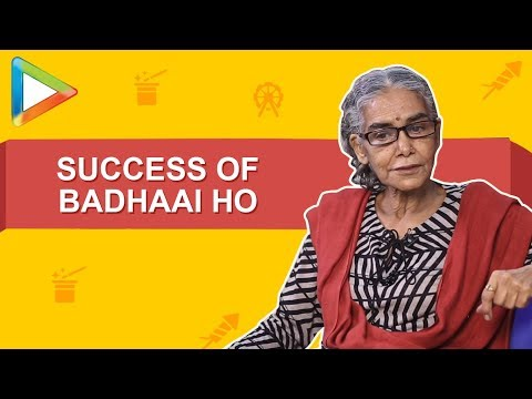"Surekha Sikri:""Badhaai Ho is a real HIT & that's because of""   Ayushmann Khurrana   Sanya Malhotra"
