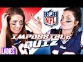 Girls Take the Impossible NFL Quiz