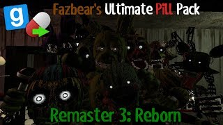 [GMOD FNAF3] Fazbear's Ultimate Pill Pack Remaster 3: Reborn By Galaxyi & Penkeh
