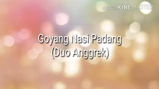 Gambar cover Goyang Nasi Padang (lirik~Duo Anggrek)