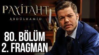 Payitaht Abdülhamid 80. Bölüm 2. Tanıtım