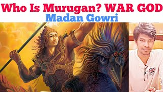Who is Murugan? | War God | Tamil | Madan Gowri | MG