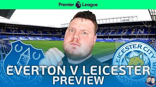Everton Vs Leicester   Match Preview   Leicester Will Not Beat Everton