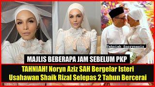 TAHNIAH! Noryn Aziz SAH Bergelar Isteri Usahawan Shaik Rizal Selepas 2 Tahun Bercerai