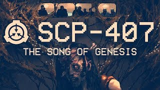 SCP-407 - The Song of Genesis
