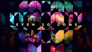Even So Come - Passion 2015 (feat. Chris Tomlin) [Album Version] HD + LYRICS in description