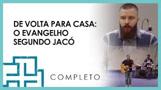 DE VOLTA PARA CASA - Um evangelho segundo Jacó | 05/09