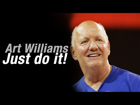 Just Do it! by Art Williams -yougottalove #inspire