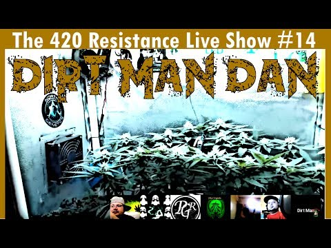 The 420 Resistance Live Show #14 - MICRO GROW!