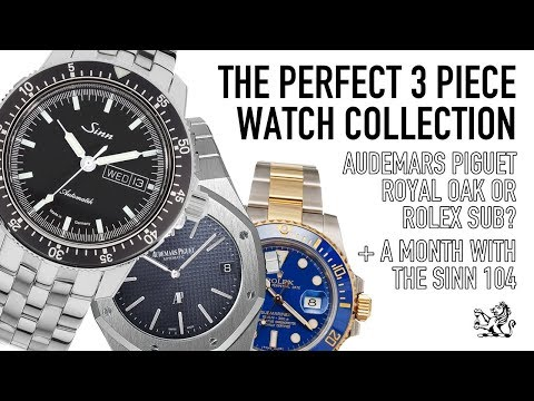A Month With A Sinn 104, The Perfect 3 Piece Collection & AP Royal Oak Or Rolex Submariner?