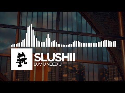Slushii - LUV U NEED U [Monstercat Release] | [1 Hour Version]