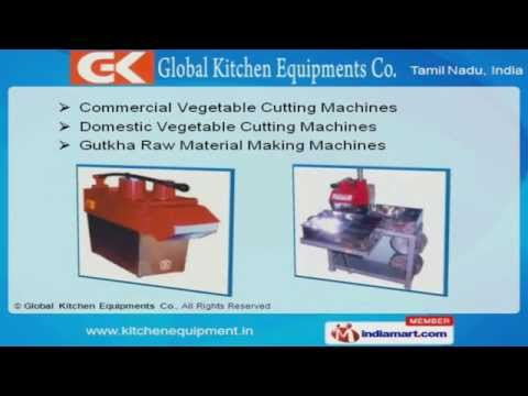 Kitchen Equipment And Products  By Global Kitchen Equipments Co., Coimbatore