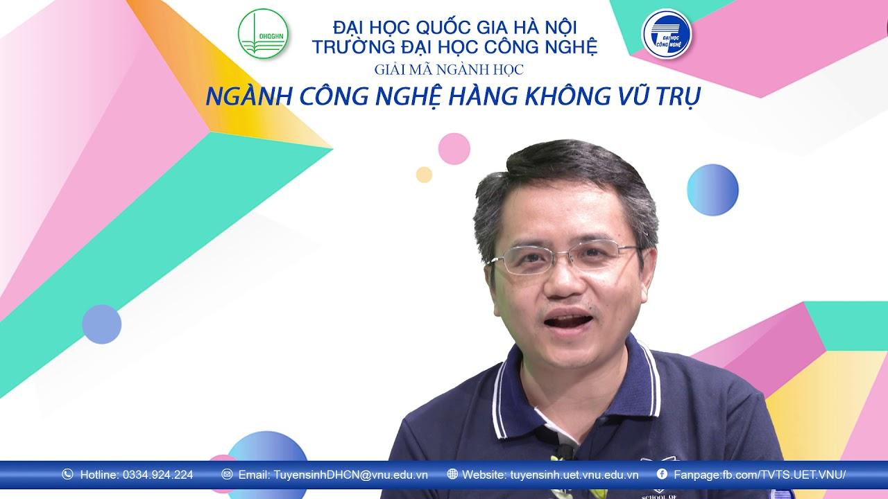QHI – CN7 – Ngành Công nghệ Hàng không Vũ trụ – Trường Đại học Công nghệ – Đại học Quốc gia Hà Nội