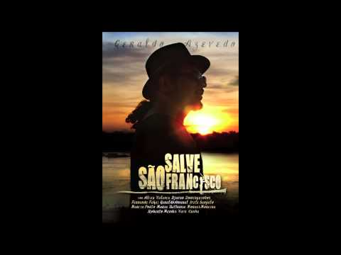 Geraldo Azevedo: Riacho do Navio   Salve São Francisco (áudio oficial)