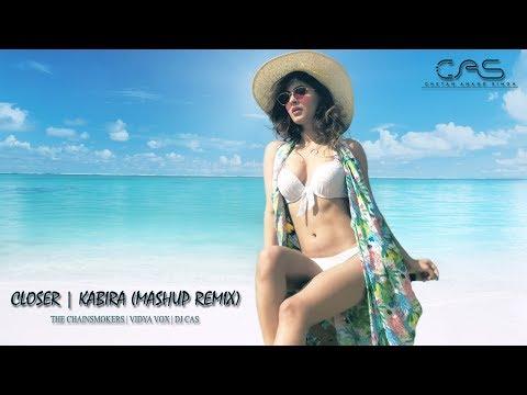 The Chainsmokers - Closer | Kabira (Vidya Vox Mashup Remix) Ft. DJ CAS