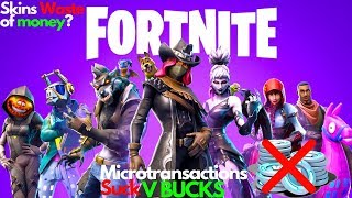 Why Microtransactions Suck V Bucks Fortnite Battle Royale Skins Waste Of Money Cross Platform Bad
