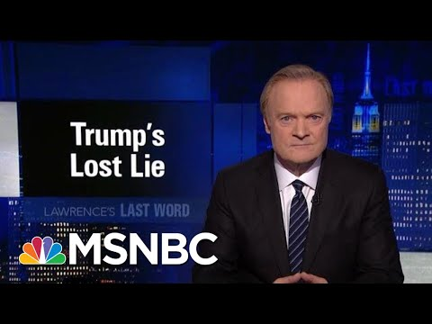 Lawrence\'s Last Word: President Donald Trump\'s Lost Lie | The Last Word | MSNBC