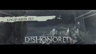 Dishonored - Kingsparrow Island (Low Chaos, Ghost & Non Lethal) - Easy Path + All Dialog + Credits