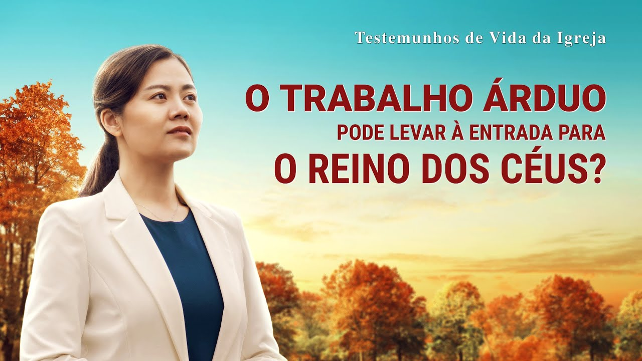 """Testemunho de fé """"O trabalho árduo pode levar à entrada para o reino dos céus?"""""""