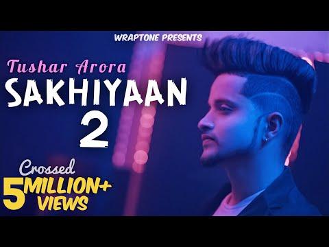 Sakhiyaan 2 | Tushar Arora | New Punjabi Songs 2019 | WrapTone