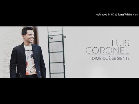 Luis Coronel  Dime Qué Se Siente Estreno 2017 Estudio